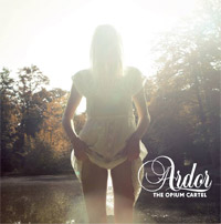 """Ardor"" by The Opium Cartel"