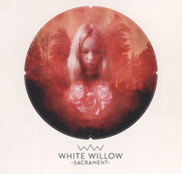 "White Willow ""Sacrament"""